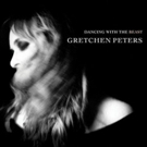 Gretchen Peters Releases New Album DANCING WITH THE BEAT