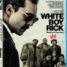 WHITE BOY RICK Starring Matthew McConaughey Comes to Digital, Blu-ray, and DVD