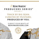 Rémy Martin Launches Season 5 of the Producers Series in Collaboration with Big Sean, Mustard & Live Nation