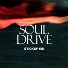 Stickup Kid Return With First New Full-Length In Six Years SOUL DRIVE Photo