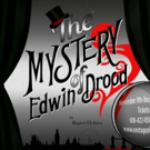 OnStage Playhouse Announces THE MYSTERY OF EDWIN DROOD- Who Did It?  The Audience Decides!