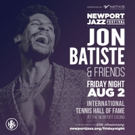 Jon Batiste & Friends To Perform At Newport Jazz Festival Opening Night Concert