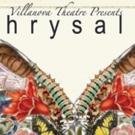 Villanova Theatre Presents Kathryn Petersen's CHRYSALIS Photo
