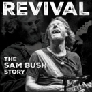 REVIVAL: THE SAM BUSH STORY To Be Released Digitally 11/1 via Amazon