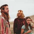 Earmilk Premieres New Single from The Ballroom Thieves 'Only Lonely'