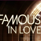Freeform's Original Series FAMOUS IN LOVE Returns for Second Season Today Photo
