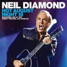CAPITOL/UMe To Release Neil Diamond HOT AUGUST NIGHT III On August 17