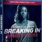 Gabrielle Union Stars in BREAKING IN Unrated Available on Digital 7/24 and Blu-ray & DVD August 7