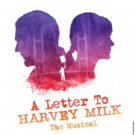 New Musical A LETTER TO HARVEY MILK Will Debut Off-Broadway This Spring Photo