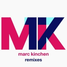 MK (Marc Kinchen) Releases '17' Remixes EP Today