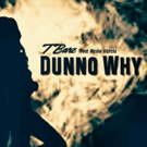 Chart-Topping Female MC T Barz Releases Sophomore Single 'Dunno Why'