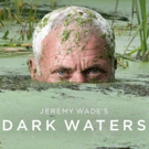 Discovery Channel to Premiere JEREMY WADE'S DARK WATERS Photo