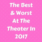 Maxamoo Contributors Gather to Discuss the Best and Worst of Theater in 2017 in Part 1 of their Year in Review