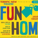 BWW Preview: FUN HOME Draws you Close with Music and Pride at Terrific New Theatre