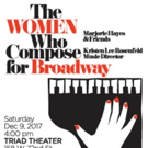 The Triad Presents THE WOMEN WHO COMPOSE FOR BROADWAY One Night Only Event Photo