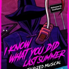 I KNOW WHAT YOU DID LAST SUMMER: THE UNAUTHORIZED MUSICAL Makes Its Way Back To Los A Photo