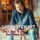 Restless Heart Frontman Larry Stewart Releases New Holiday Single DON'T SAVE IT ALL FOR CHRISTMAS DAY