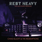Chad Elliott to Release REST HEAVY: THE SUN STUDIO SESSIONS August 10
