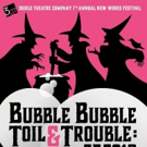 Bubble Bubble Toil And Trouble: 7th Annual New Works Festival From 3 Girls Theater Company Takes Over Z Below For Eleven Days