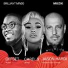 Muzik Founder Jason Hardi Enlists Cardi B & Offset For 'Culture & Technology'Brilliant Minds Panel