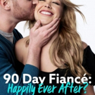 90 DAY FIANCE: HAPPILY EVER AFTER? Returns to TLC