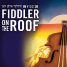 Yiddish FIDDLER ON THE ROOF Extends Run Photo