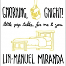 Lin-Manuel Miranda Will Release Book of Famous Good Morning and Goodnight Tweets