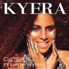 New Music Artist Kyera Debuts PASSION Featuring Music Legend Carlos Santana
