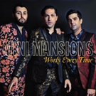 Mini Mansions Share New Single WORKS EVERY TIME + Announce EP Available September 28