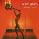 Esoteric Recordings To Release BE-BOP DELUXE SUNBURST FINISH 3CD/1DVD Limited Edition Deluxe Boxed Set