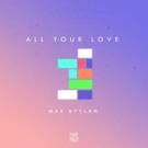 Max Styler Heats Up The New Year With 'All Your Love' Photo