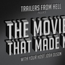 Trailers From Hell Unveils Its Official Podcast, 'The Movies That Made Me!'