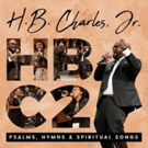 Joe Pace Helms Debut Release from H.B. Charles, Jr.: Psalms, Hymns & Spiritual Songs Available Now