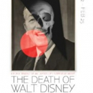 Truth, Power, And Subversion Take Center Stage In THE DEATH OF WALT DISNEY