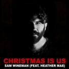 Sam Wineman Releases New Single 'Christmas Is Us'