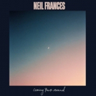 Duo Neil Frances Release New Single COMING BACK AROUND + Additional Tour Dates