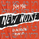 Heavy Bass Runs Deep On Quackson's New Noise Debut RUN IT