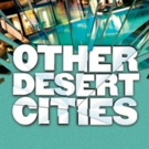 OTHER DESERT CITIES Comes To Theatre Tallahassee Next Spring