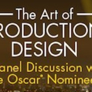 Oscar-Nominated Production Designers and Set Decorators to Participate in Panel on March 3