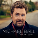 BWW Album Review: Michael Ball's COMING HOME TO YOU Has Mixed Results