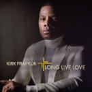 Kirk Franklin's New Album LONG LIVE LOVE Out Today Photo