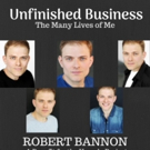 The Triad Hosts UNFINISHED BUSINESS: A Concert Event With Robert Bannon Photo