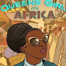 Mosaic Theater Company to Present QUEENS GIRL IN AFRICA as Part of Women's Voices Theater Festival