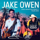 Jake Owen Announces Second Leg of LIFE'S WHATCHA MAKE IT TOUR 2018 with David Lee Murphy and Morgan Wallen