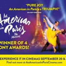 Tickets Now on Sale for Tony Award Winning AN AMERICAN IN PARIS in Movie Theaters September 20 & 23