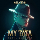 Mike11 Searches for The Perfect Woman in New Single 'My Tata'