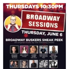 Broadway Buskers Sneak Peek Will Be Held at Broadway Sessions This Week Photo