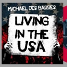 Michael Des Barres Premieres New Video for 'Living In The USA'