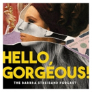 New Episodes Of 'Hello, Gorgeous!' Podcast Welcome Scott Barnhardt And Jack Plotnick