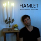 The Brick Presents HAMLET: WHAT DREAMS MAY COME Photo